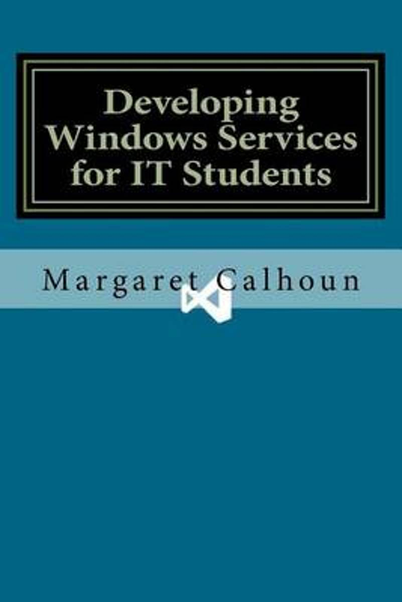 Developing Windows Services for It Students