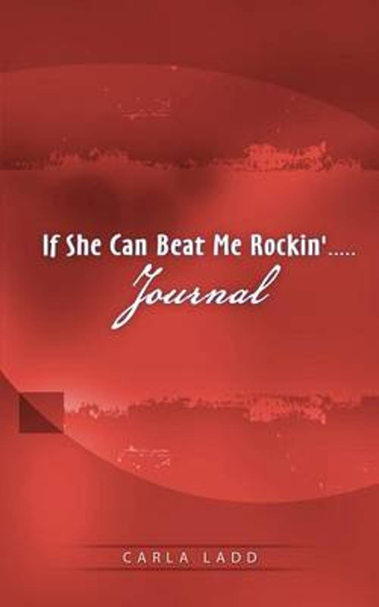 If She Can Beat Me Rockin' Journal