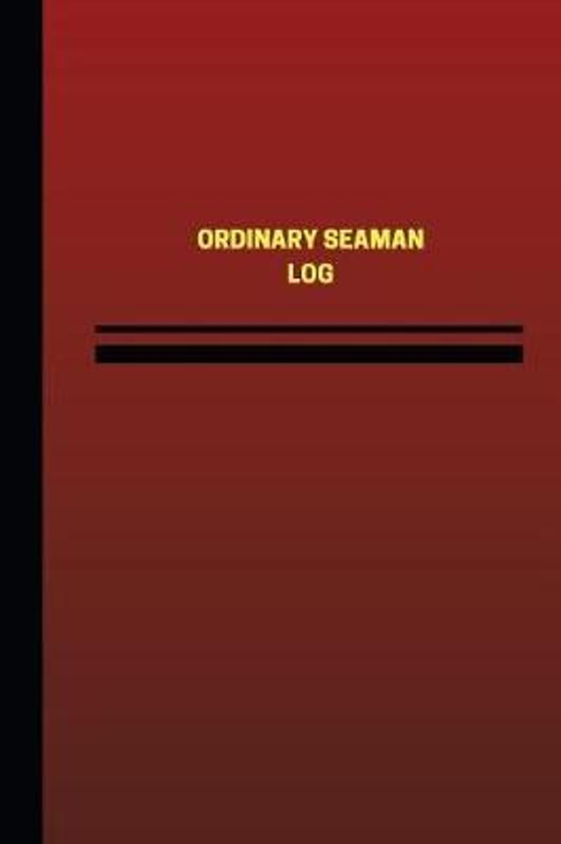 Ordinary Seaman Log (Logbook, Journal - 124 Pages, 6 X 9 Inches)