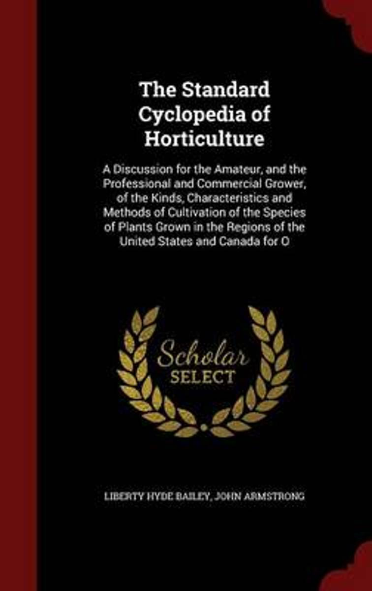 The Standard Cyclopedia of Horticulture