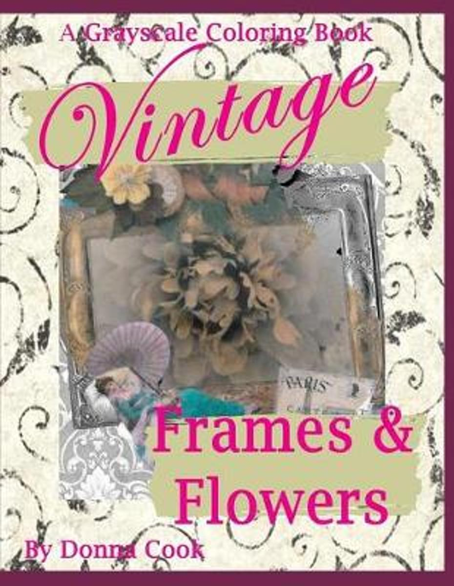 Vintage Frames and Flowers Coloring Book