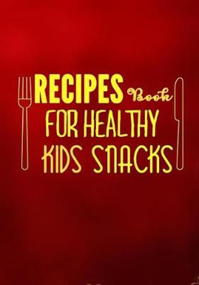 Recipes Book for Healthy Kids Snacks