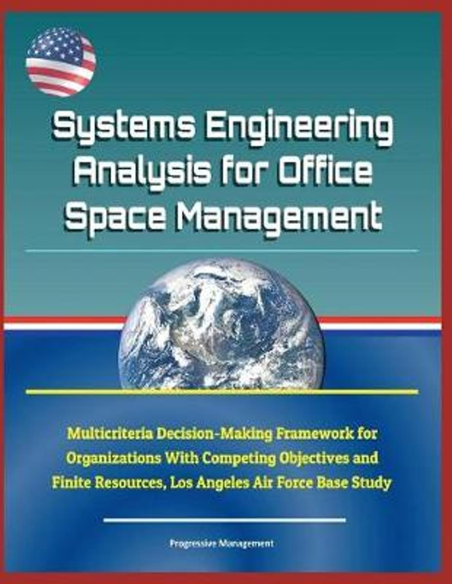 Systems Engineering Analysis for Office Space Management - Multicriteria Decision-Making Framework for Organizations with Competing Objectives and Finite Resources, Los Angeles Air Force Base