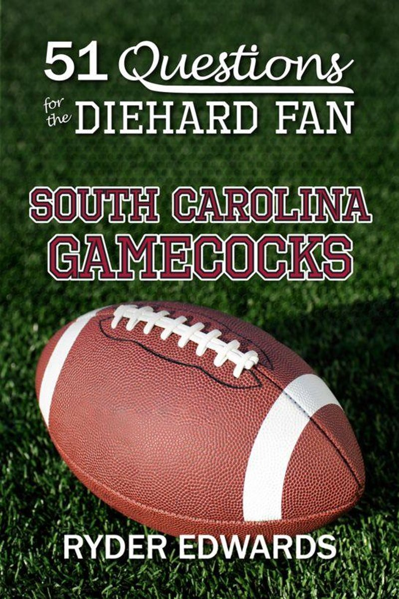 51 Questions for the Diehard Fan: South Carolina Gamecocks