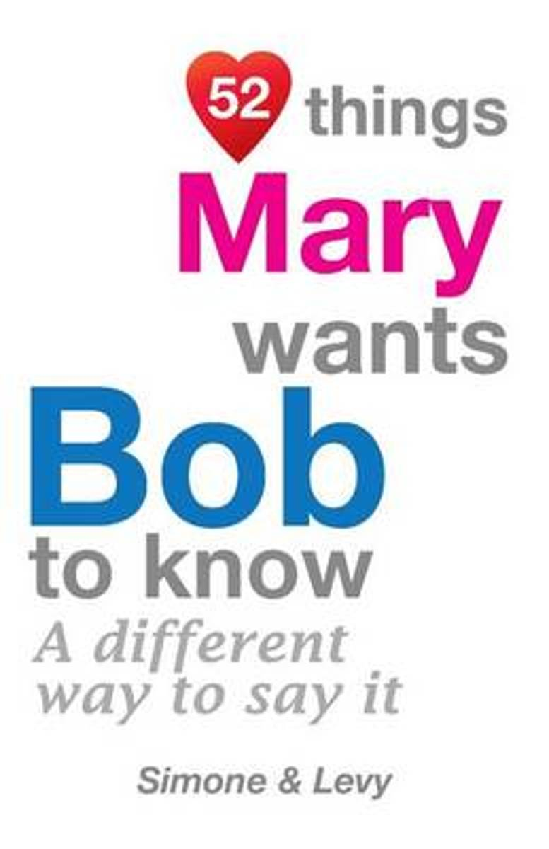 52 Things Mary Wants Bob to Know