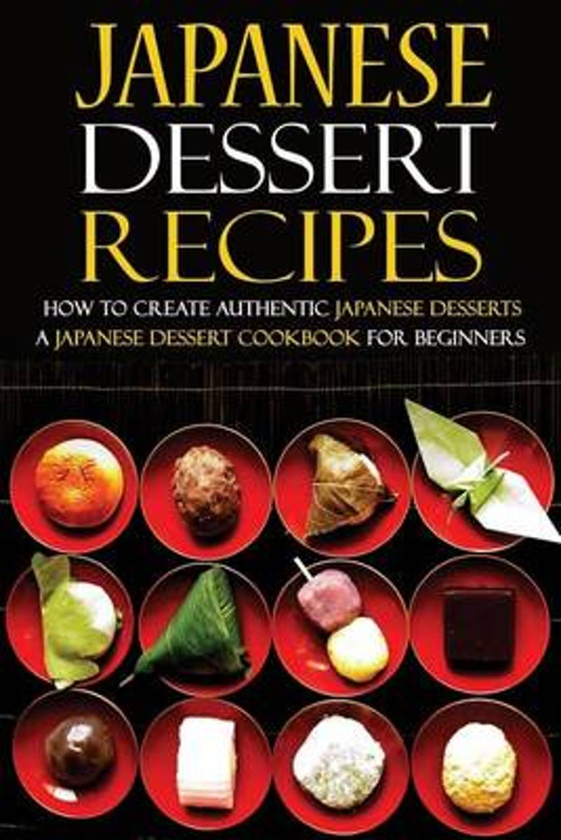 Japanese Dessert Recipes - How to Create Authentic Japanese Desserts