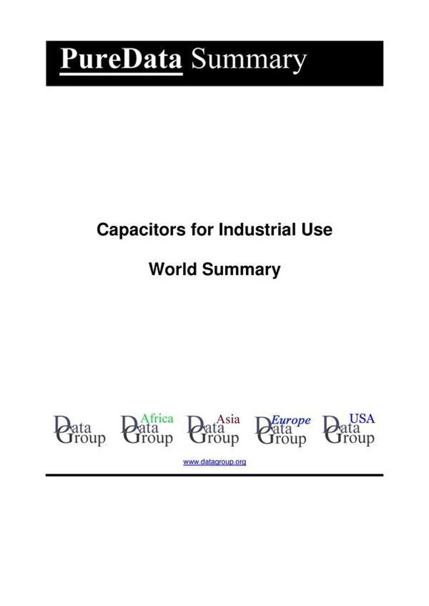Capacitors for Industrial Use World Summary
