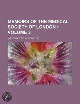 Memoirs Of The Medical Society Of London (Volume 3); Instituted In The Year 1773