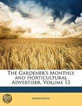 Gardener's Monthly and Horticultural Advertiser, Volume 13