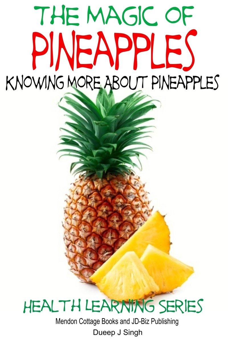 The Magic of Pineapples: Knowing More About Pineapples