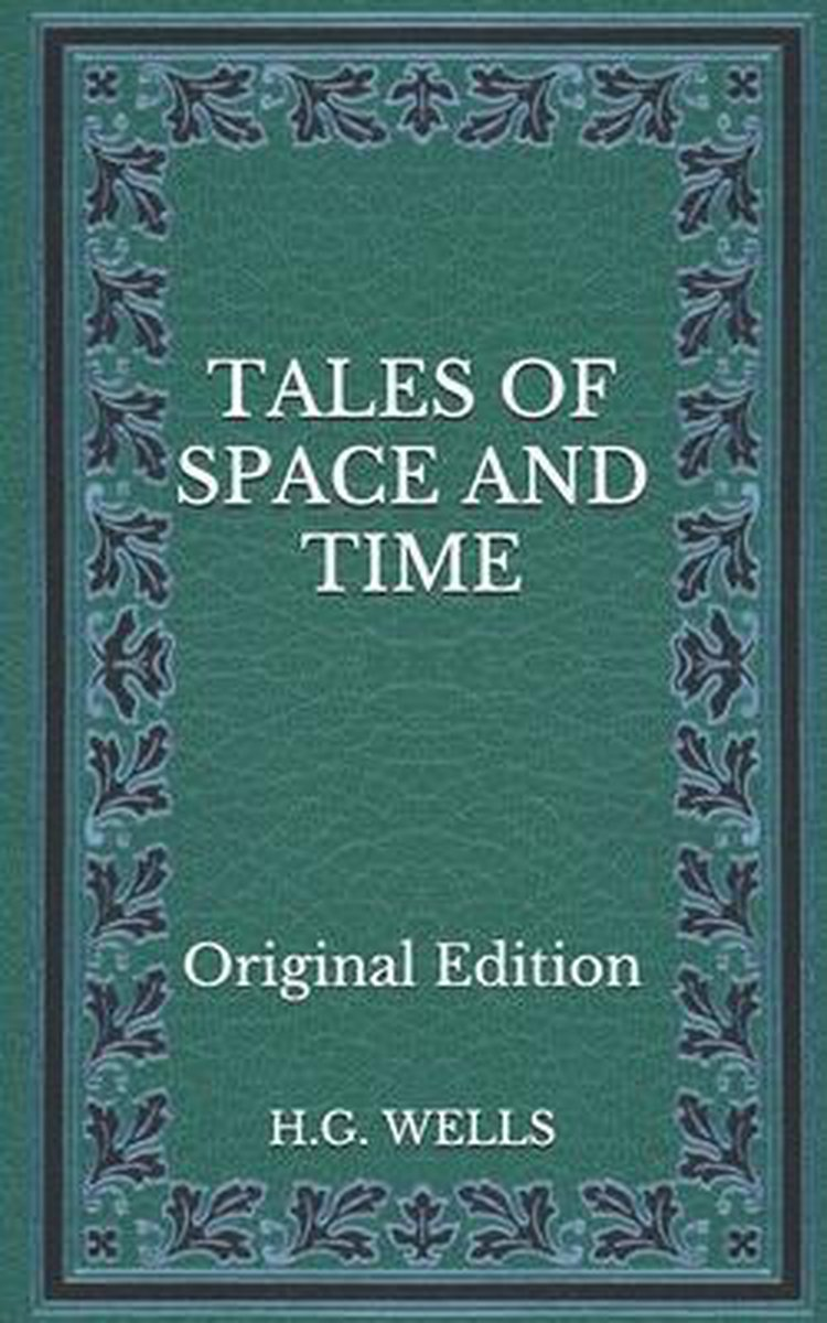 Tales of Space and Time - Original Edition