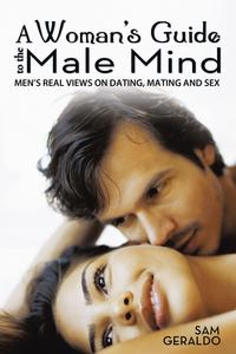 A Woman'S Guide to the Male Mind
