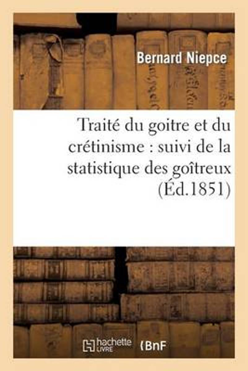 Trait� Du Go�tre Et Du Cr�tinisme