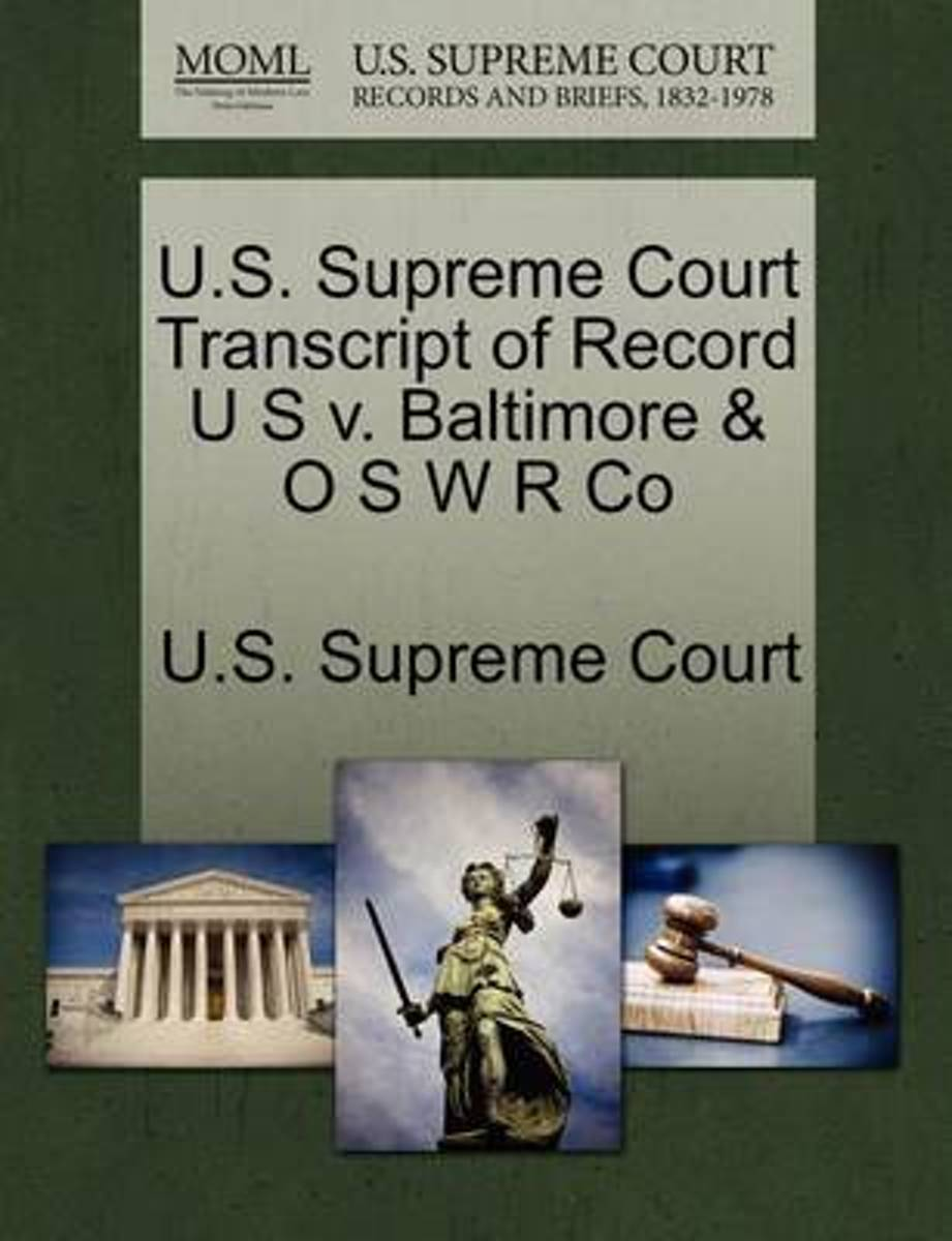 U.S. Supreme Court Transcript of Record U S V. Baltimore & O S W R Co