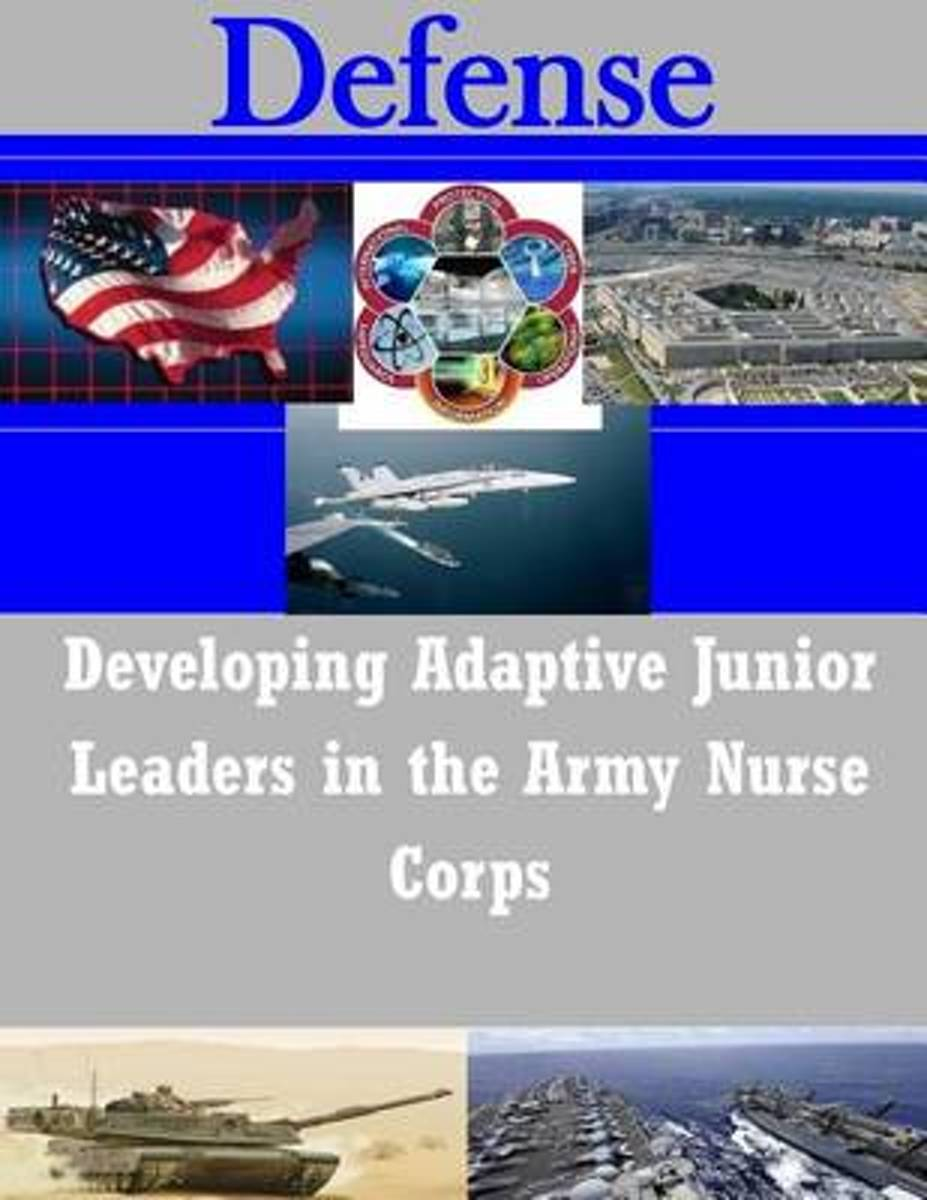 Developing Adaptive Junior Leaders in the Army Nurse Corps