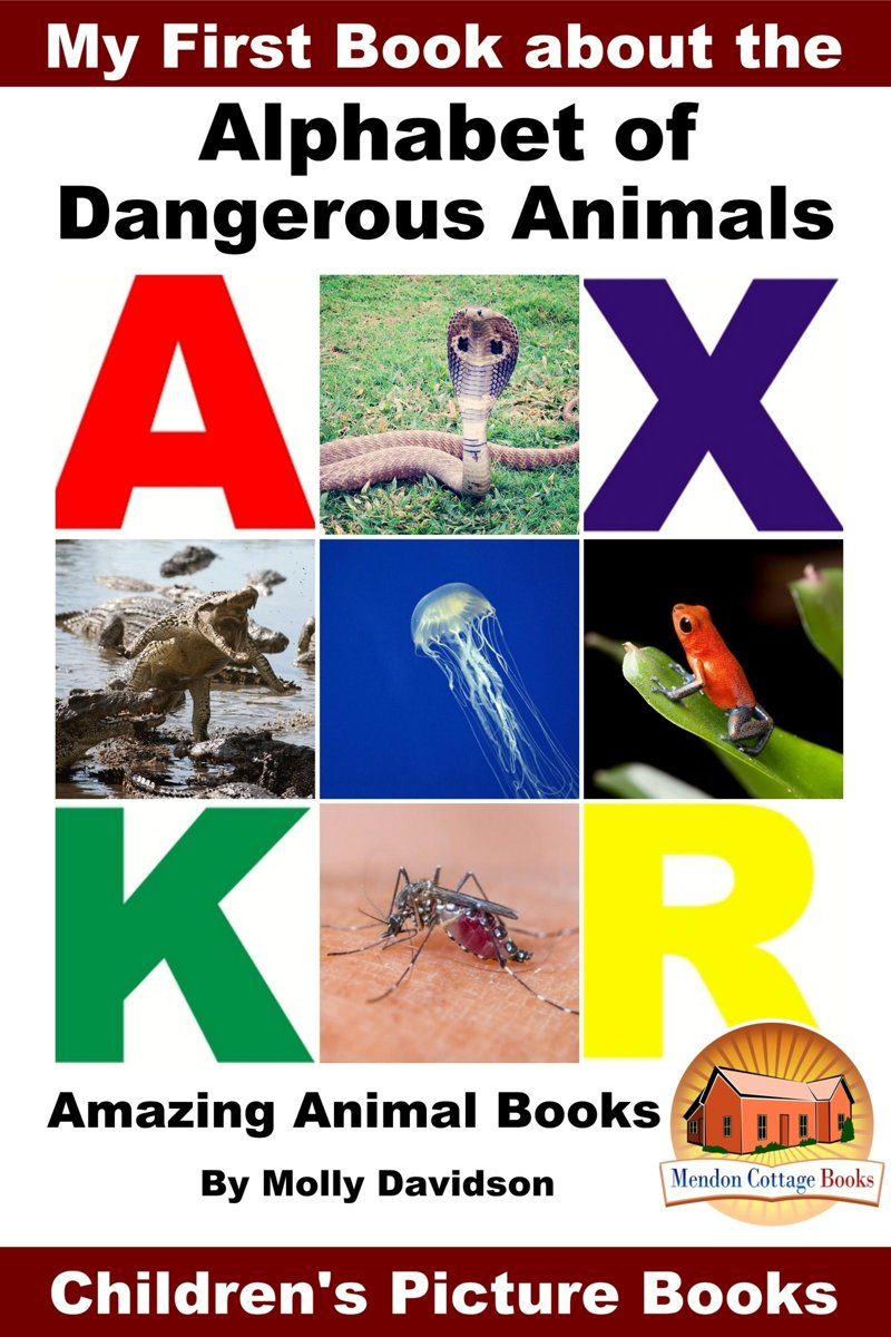 My First Book about the Alphabet of Dangerous Animals: Amazing Animal Books - Children's Picture Books