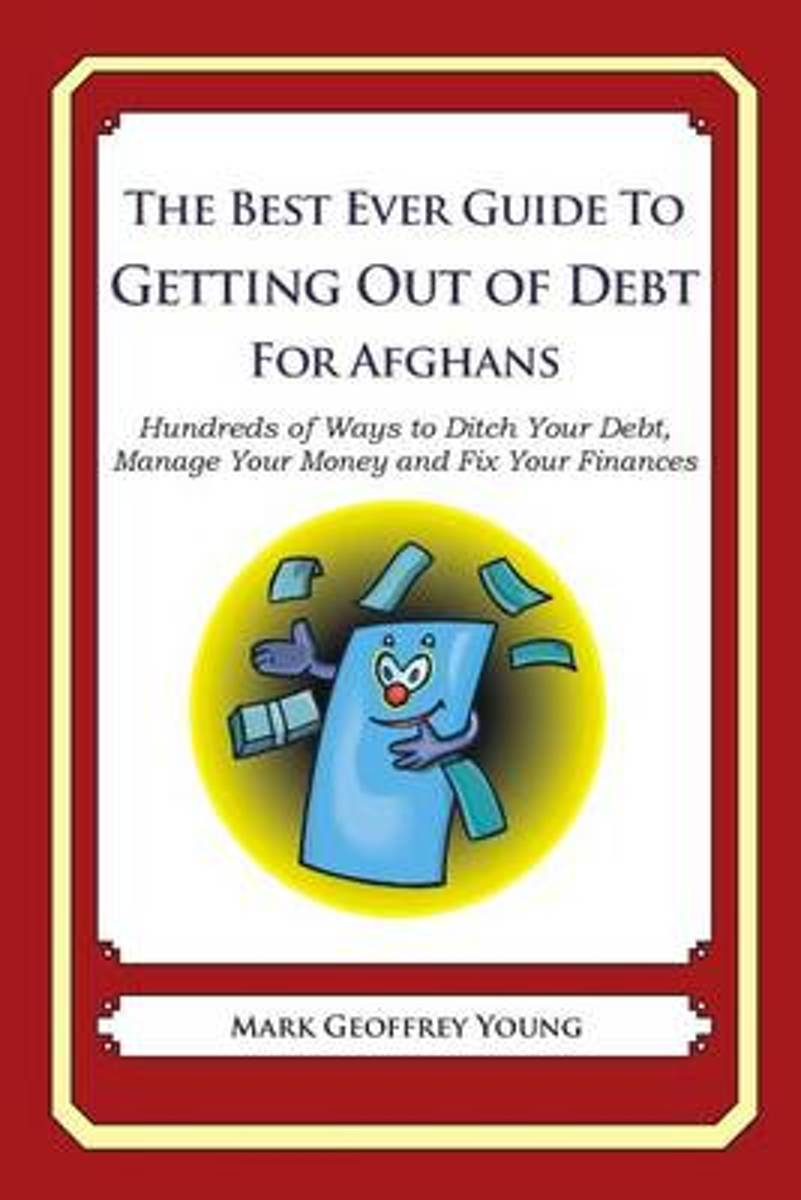 The Best Ever Guide to Getting Out of Debt for Afghans