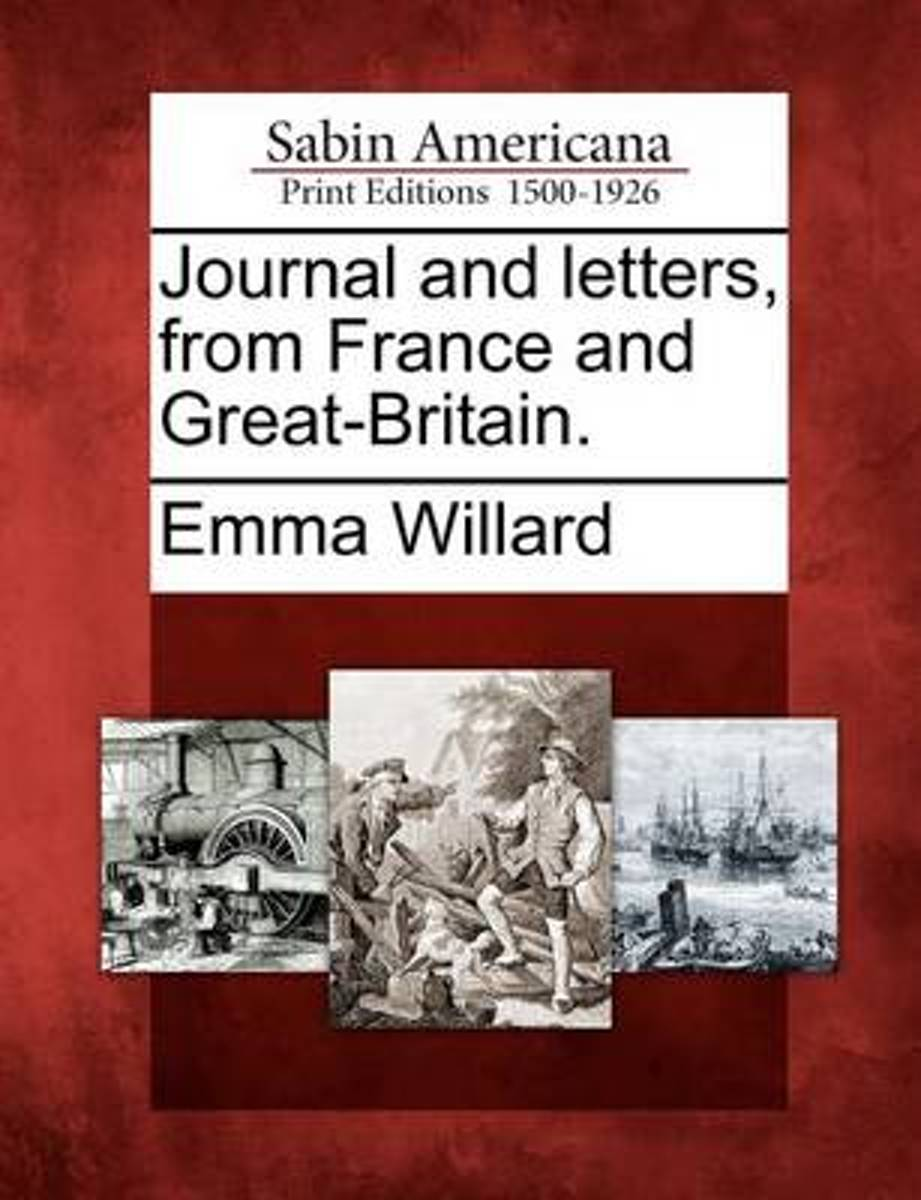 Journal and Letters, from France and Great-Britain.