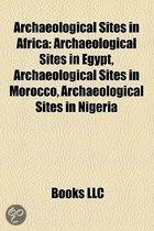 Archaeological Sites in Africa: Archaeological Sites in Egypt, Archaeological Sites in Morocco, Archaeological Sites in Nigeria