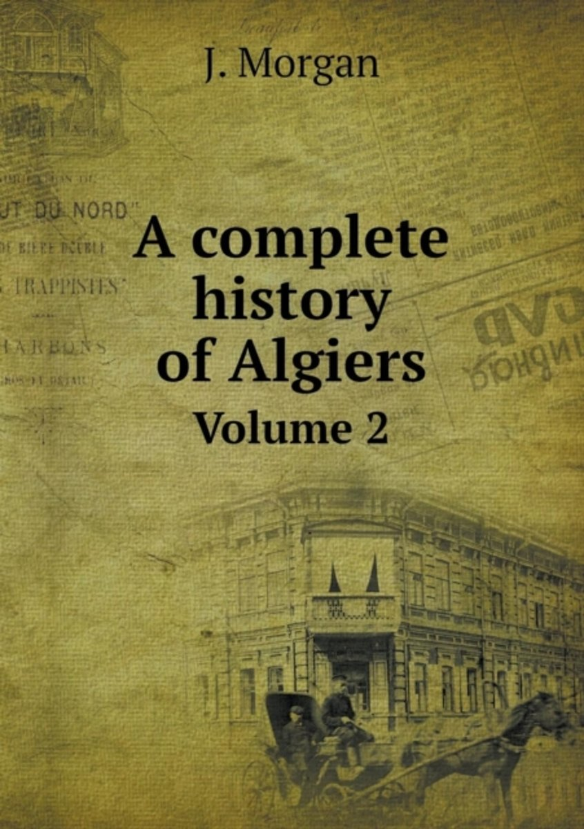 A Complete History of Algiers Volume 2