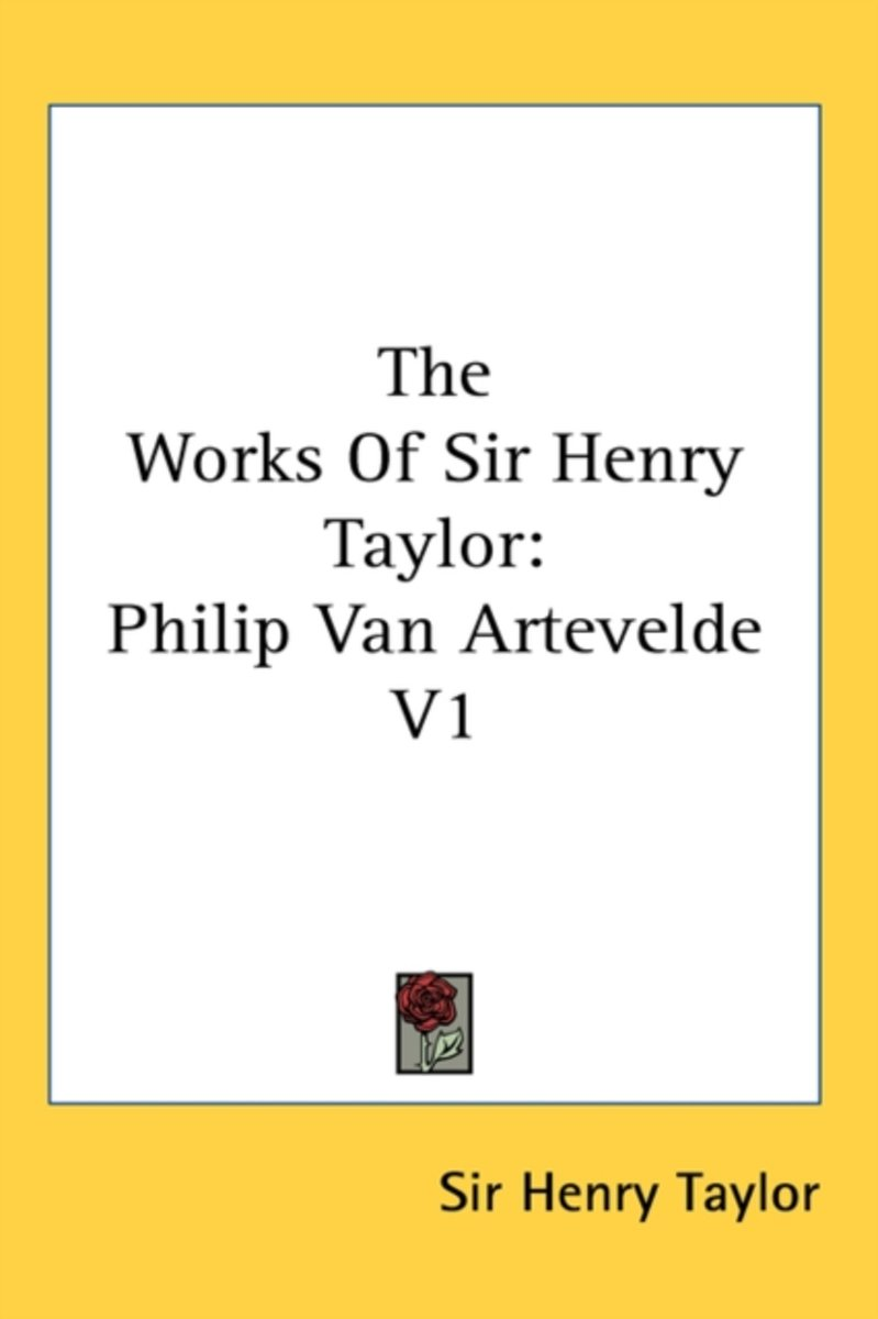 The Works of Sir Henry Taylor
