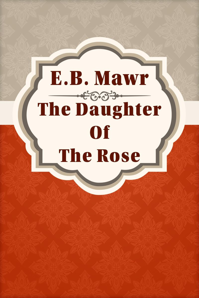 The Daughter Of The Rose