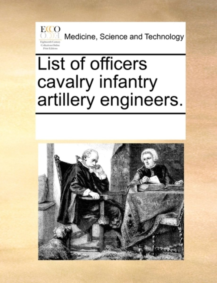 List of Officers Cavalry Infantry Artillery Engineers.