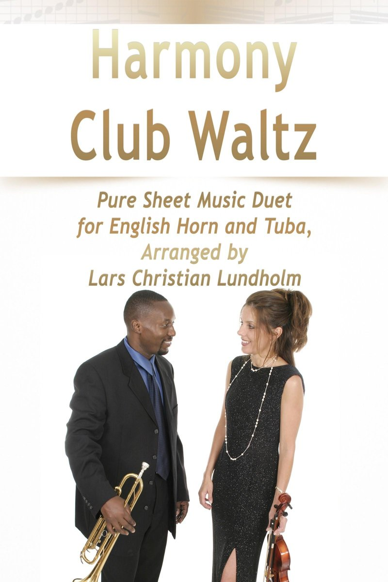 Harmony Club Waltz Pure Sheet Music Duet for English Horn and Tuba, Arranged by Lars Christian Lundholm