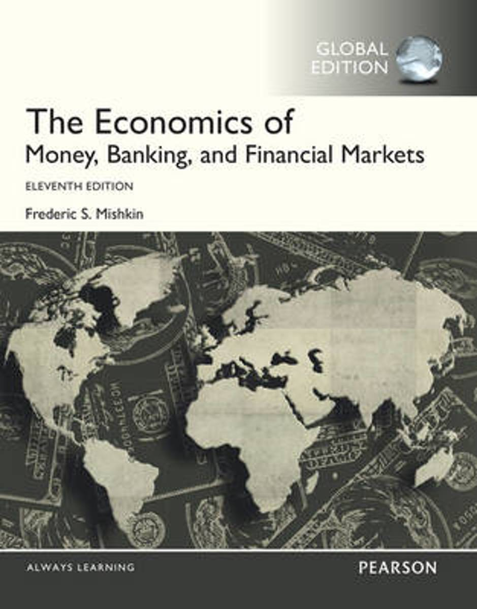 The Economics of Money, Banking and Financial Markets with MyEconLab