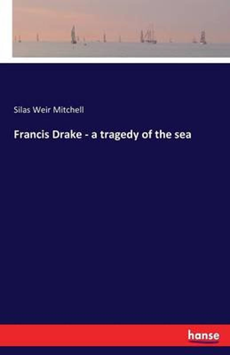Francis Drake - A Tragedy of the Sea