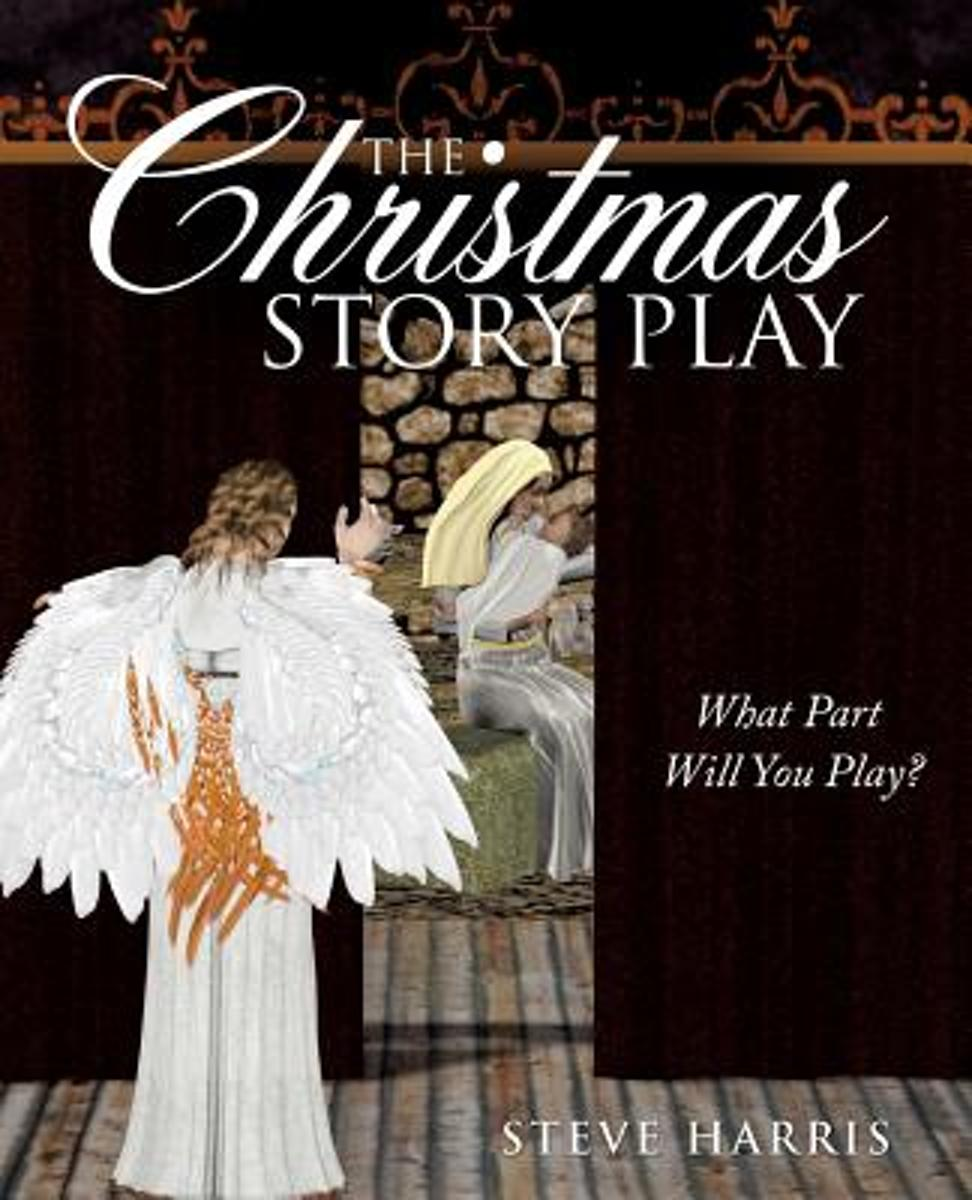 The Christmas Story Play - What Part Will You Play?