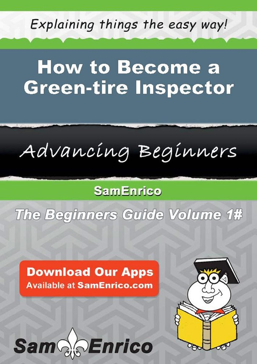 How to Become a Green-tire Inspector