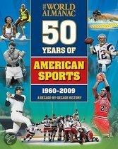 The World Almanac Fifty Years of American Sports - A Decade-By-Decade History