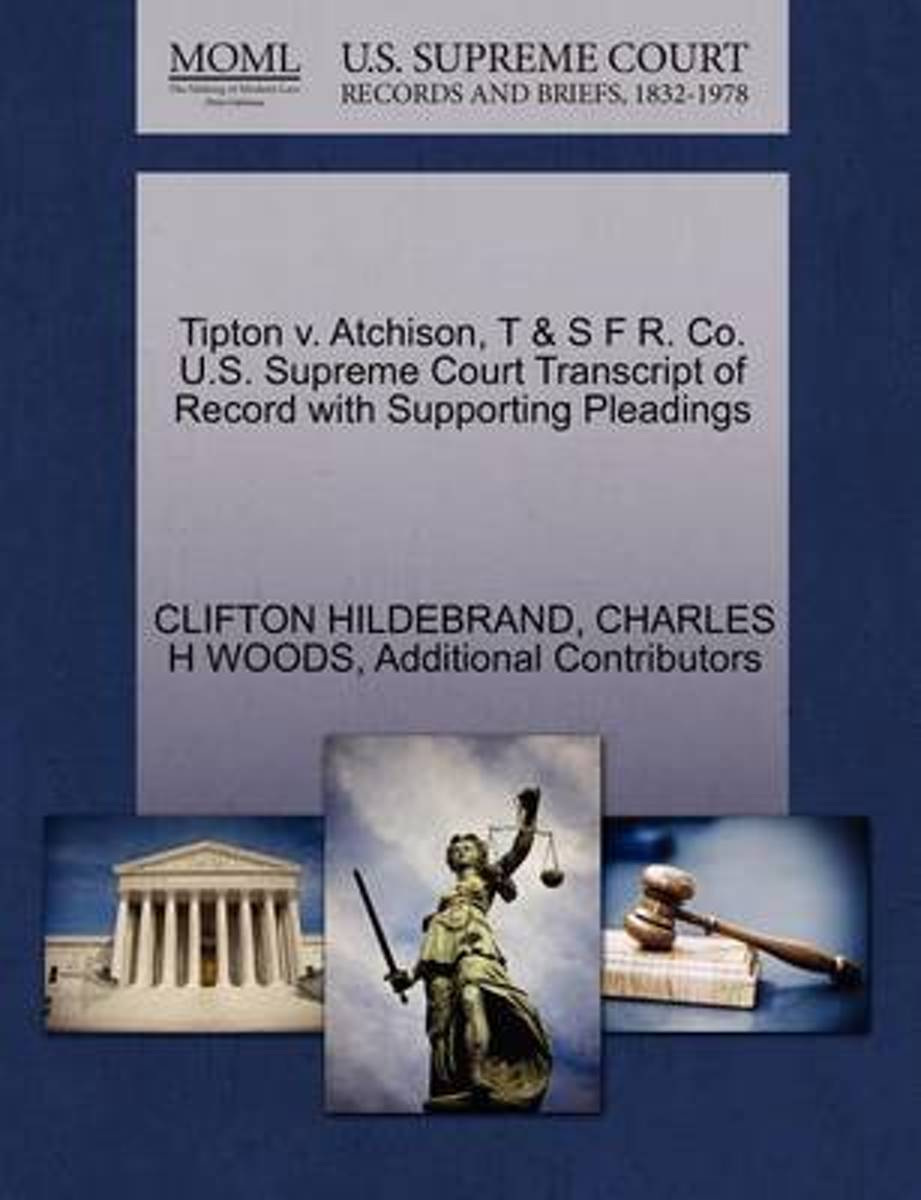 Tipton V. Atchison, T & S F R. Co. U.S. Supreme Court Transcript of Record with Supporting Pleadings