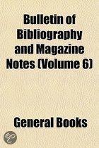 Bulletin of Bibliography and Magazine Notes (Volume 6)