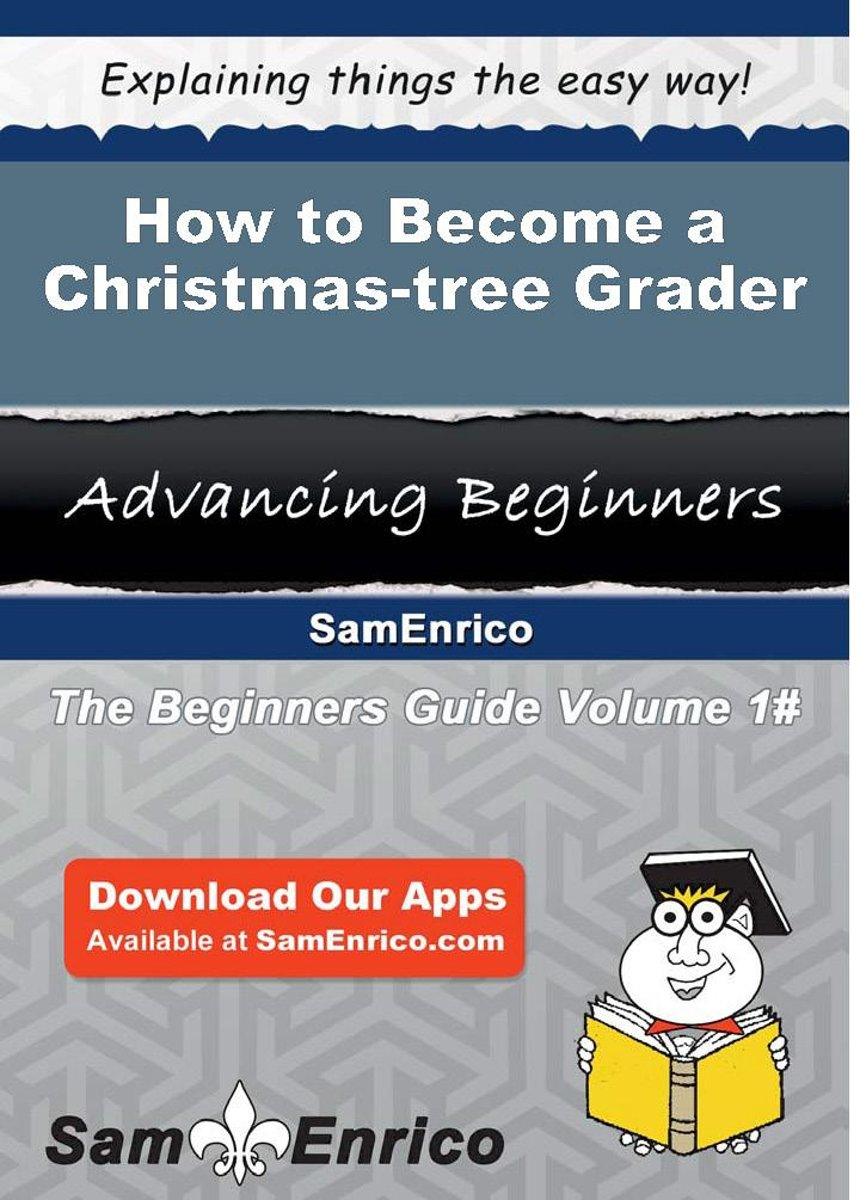 How to Become a Christmas-tree Grader
