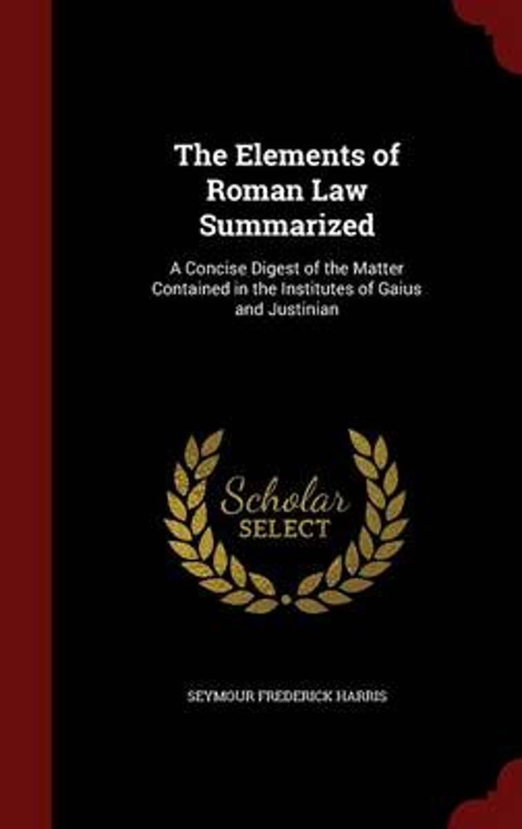 The Elements of Roman Law Summarized
