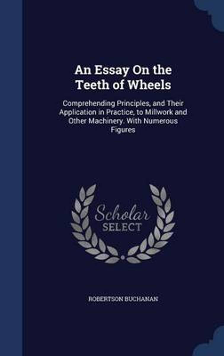 An Essay on the Teeth of Wheels