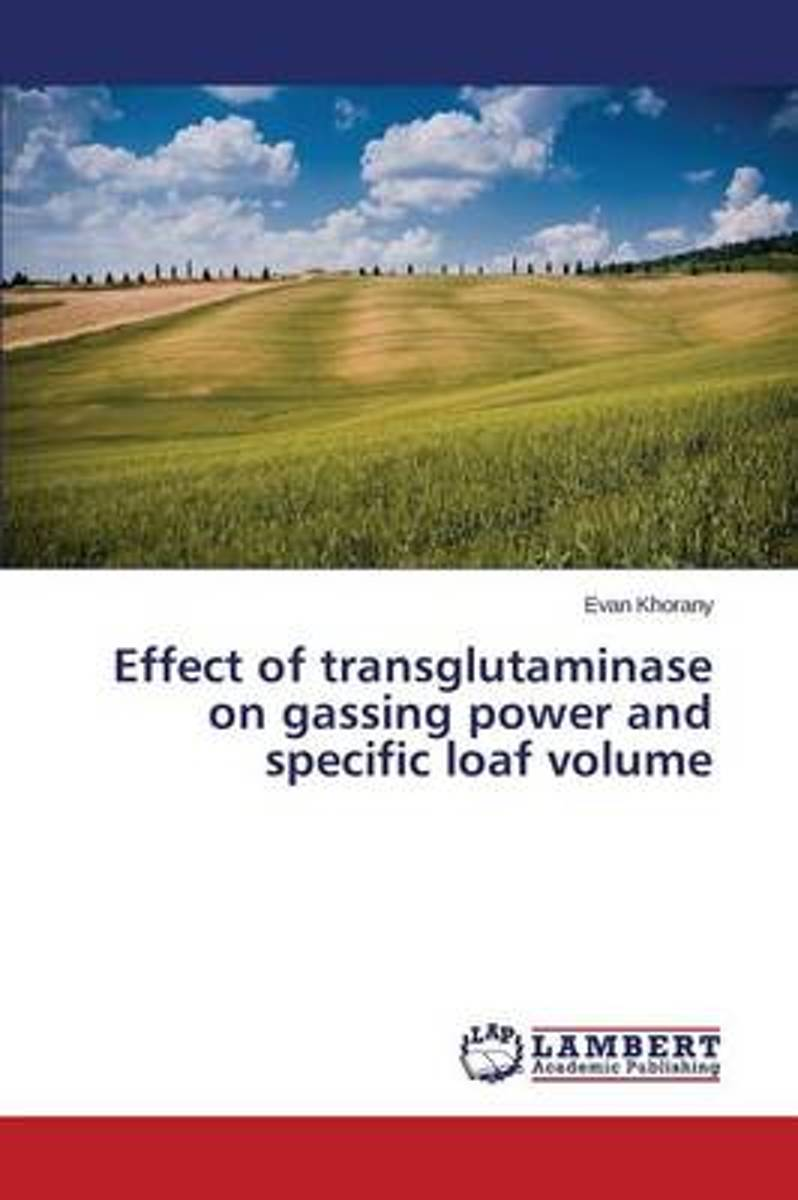 Effect of Transglutaminase on Gassing Power and Specific Loaf Volume