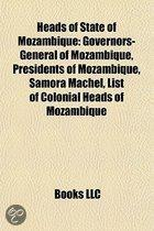Heads Of State Of Mozambique: Governors-General Of Mozambique, Presidents Of Mozambique, Samora Machel, List Of Colonial Heads Of Mozambique