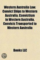 Western Australia Law: Convict Ships to Western Australia, Convictism in Western Australia, Convicts Transported to Western Australia