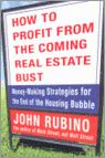 How To Profit From The Coming Real Estat: Money-Making Strategies For The End Of The Housing Bubble