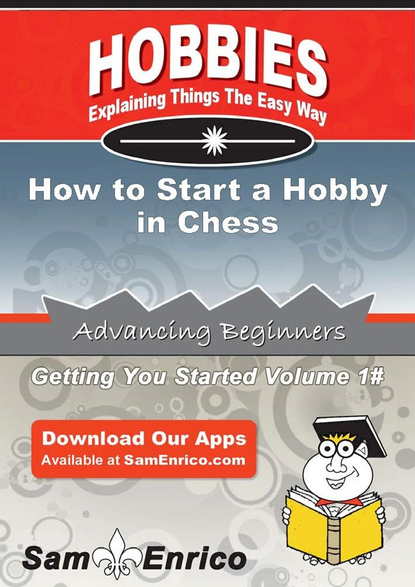 How to Start a Hobby in Chess