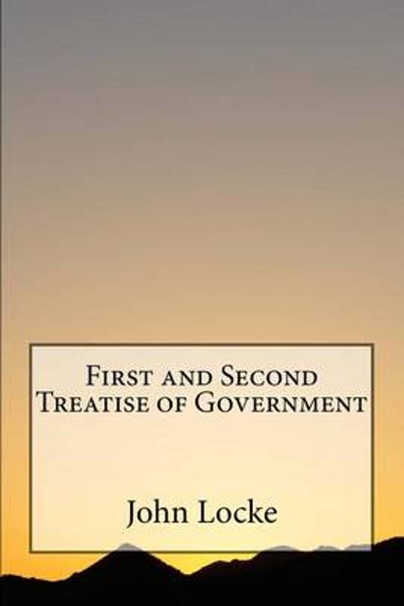 First and Second Treatise of Government