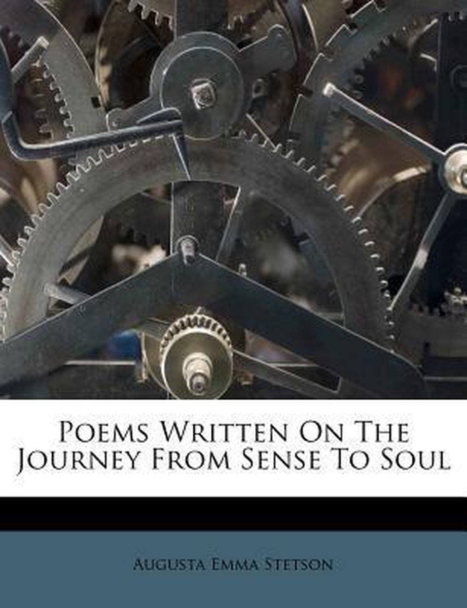 Poems Written on the Journey from Sense to Soul