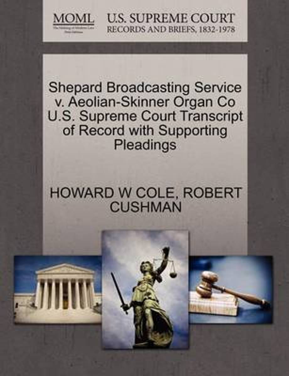 Shepard Broadcasting Service V. Aeolian-Skinner Organ Co U.S. Supreme Court Transcript of Record with Supporting Pleadings