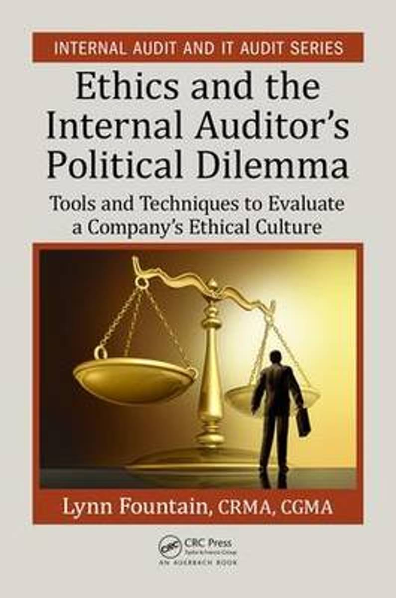 Ethics and the Internal Auditor's Political Dilemma
