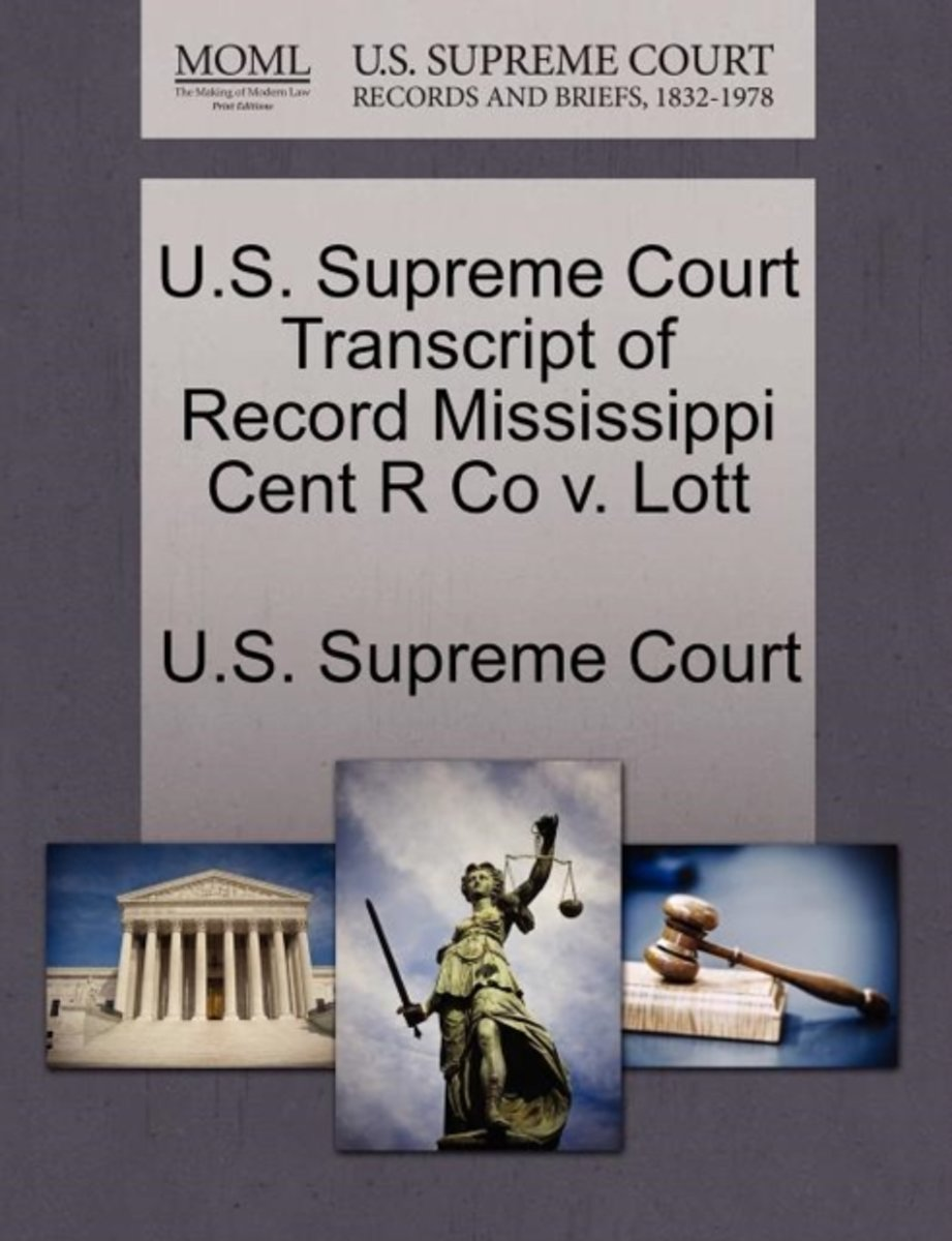 U.S. Supreme Court Transcript of Record Mississippi Cent R Co V. Lott