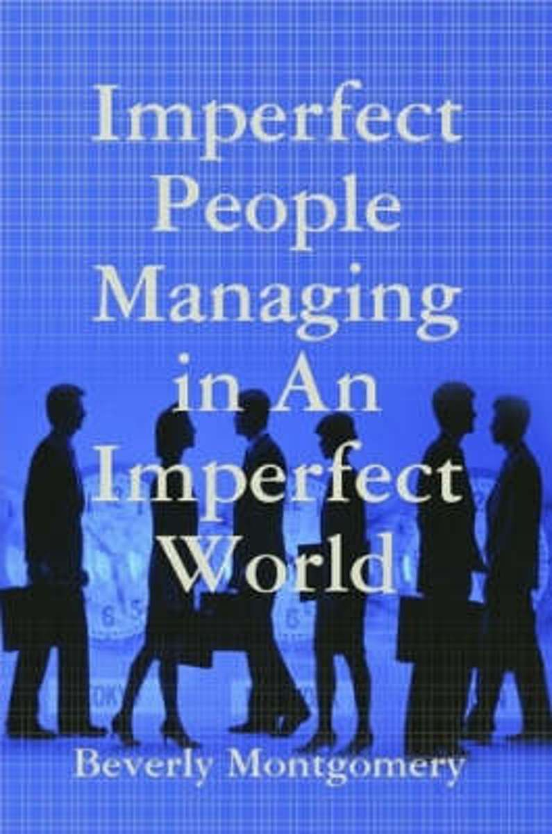 Imperfect People Managing in An Imperfect World