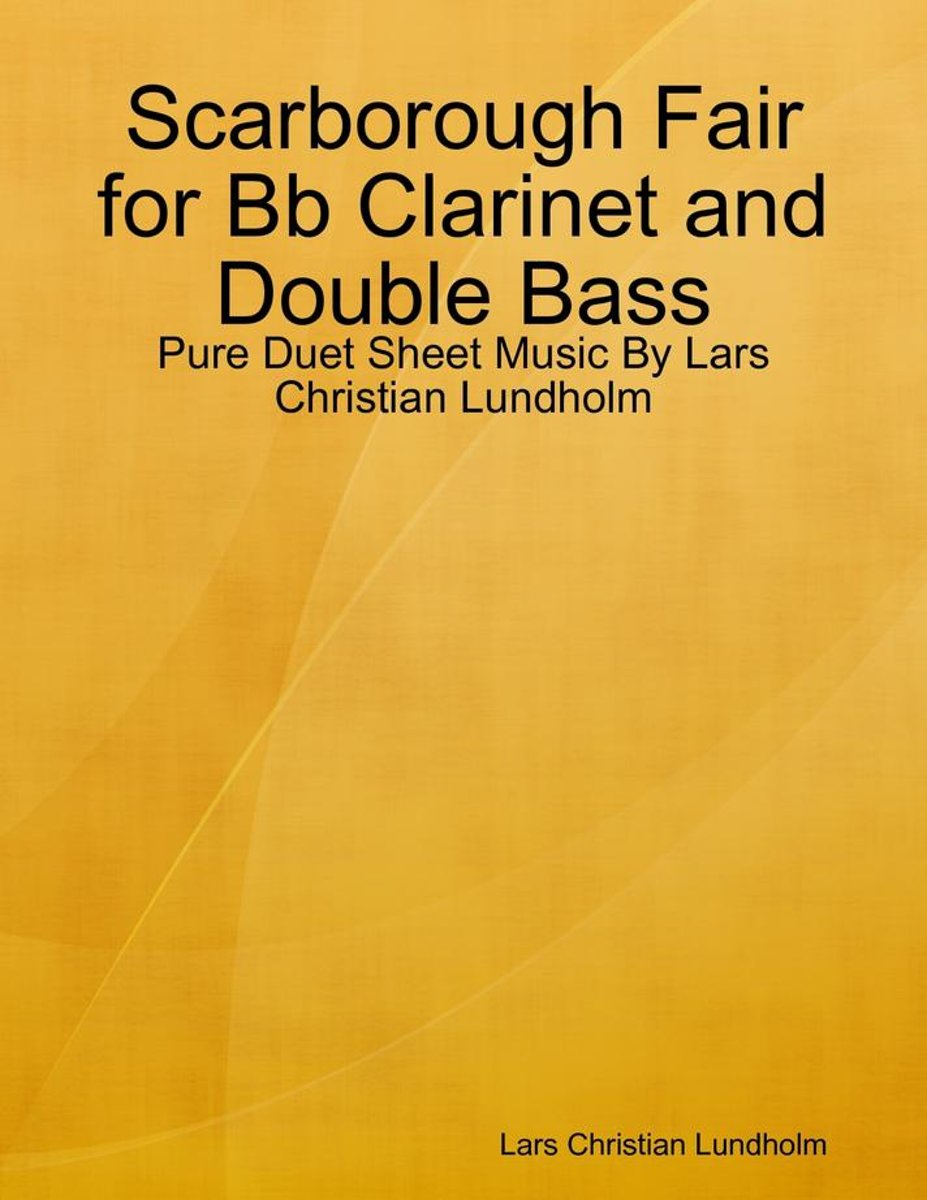 Scarborough Fair for Bb Clarinet and Double Bass - Pure Duet Sheet Music By Lars Christian Lundholm